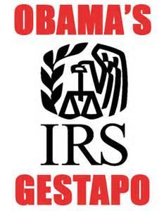 Obamas IRS Gestapo