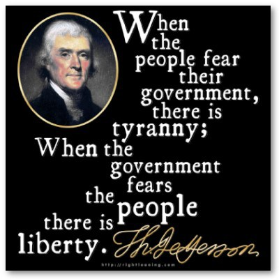 thomas_jefferson_when_people_fear_government_tyranny